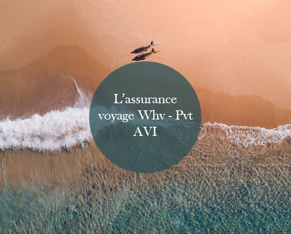assurance voyage Working Holiday PVT de Avi